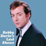 Bobby Darin Last Shows